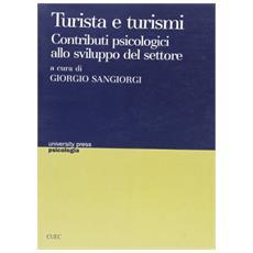 Turista e turismi. Contributi psicologici allo sviluppo del settore