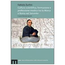 Cultura scientifica, formazione e professione medica tra la Marca e Roma nel Seicento. Il caso di Romolo Spezioli