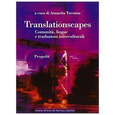 Translationscapes. Comunità, lingue e traduzioni interculturali