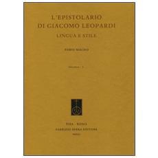 L'epistolario di Giacomo Leopardi. Lingua e stile