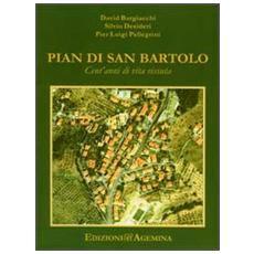 Pian di San Bartolo. Cent'anni di vita vissuta