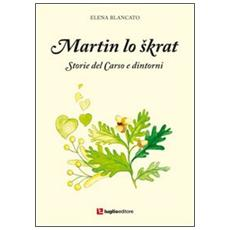 Martin lo skrat. Storie del Carso e dintorni