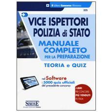 Vice ispettori polizia di Stato. Manuale completo per la preparazione. teoria e quiz. Con software di simulazione