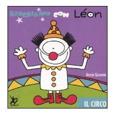 Giochiamo con Léon. Il circo