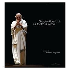 Giorgio Albertazzi e il teatro di Roma