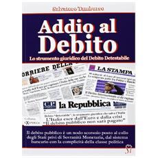 Addio al debito. Lo strumento giuridico del debito detestabile