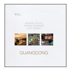 Guangdong. Massimo Colato, Michele Stanzione, Lucio Trizzino. Ediz. inglese