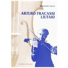 Arturo Fracassi liutaio