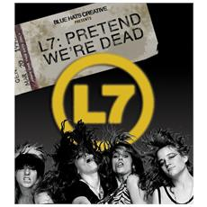 L7 - Pretend We'Re Dead (Dvd+Blu-Ray)