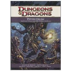 Dungeons & Dragons. Poteri divini. Opzioni per chierici, invocatori, paladini e vendicatori