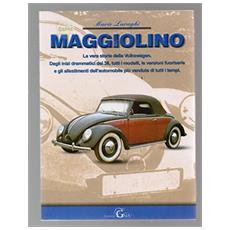 Maggiolino. La vera storia della Volkswagen
