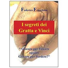I segreti dei Gratta e Vinci