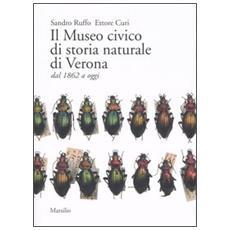 Il Museo civico di storia naturale di Verona dal 1862 a oggi