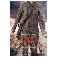 I fiori di Kirkuk. Il loro Paese li ha separati, il loro coraggio li ha uniti