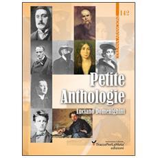 Petite anthologie. Piccola antologia di poesia francese: da Villon a Jammes