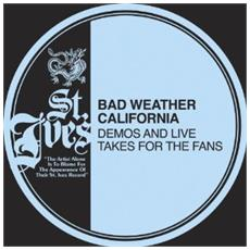 Bad Weather California - Demos & Lives Takes