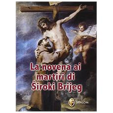 La novena ai martiri di Siroki Brijeg