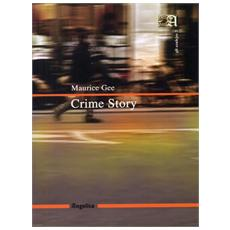 Gee, Maurice. - Crime Story.