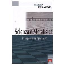 Scienza e metafisica. L'impossibile equazione