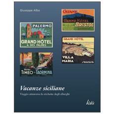 Vacanze siciliane. Viaggio attraverso le etichette degli alberghi