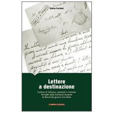 Lettere a destinazione. Lettere di forlivesi, cesenati e riminesi fermate dalla censura durante la seconda guerra mondiale