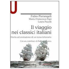 Il viaggio nei classici italiani. Storia ed evoluzione di un tema letterario