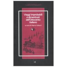 Viaggi improbabili e dimenticati dell'Ottocento italiano