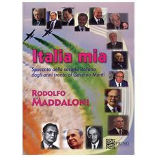 Italia mia. Spaccato della società italiana dagli anni trenta al governo Monti