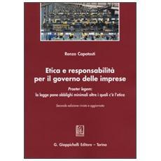 Etica e responsabilità per il governo delle imprese. Praeter legem: la legge pone obblighi minimali oltre i quali c'è l'etica