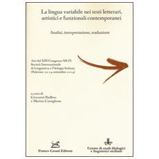 La lingua variabile nei testi letterari, artistici e funzionali contemporanei. Analisi, interpretazione, traduzione