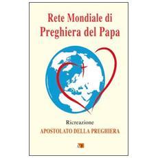 Rete mondiale di preghiera del papa. Ricreazione. Apostolato della preghiera