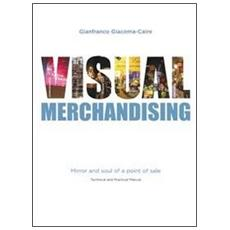 Visual merchandising. Mirror and soul of a point of sales. Technical and manual