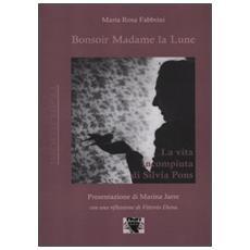Bonsoir Madame la Lune. La vita incompiuta di Silvia Pons