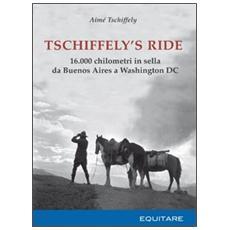 Tschiffely's ride. 16.000 chilometri in sella da Buenos Aires a Washington