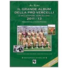 Il grande album pro Vercelli e dello sport vercellese 2007-2013
