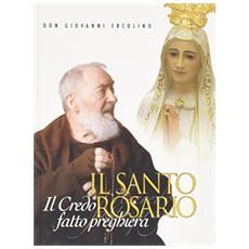 Il santo rosario. Il Credo fatto preghiera