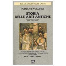 Storia delle arti antiche (Libri XXXIV-XXXVI) . Testo latino a fronte