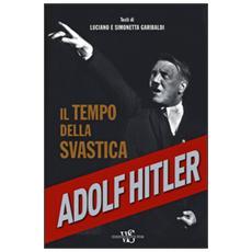 Adolf Hitler. Il tempo della svastica