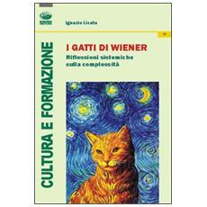 I gatti di Weiner. Riflessioni sistemiche sulla complessità