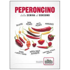 Peperoncino. Dalla semina al consumo