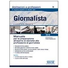 Giornalista. Manuale per la preparazione all'esame di idoneità alla professione di giornalista