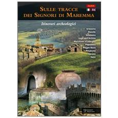 Sulle tracce dei signori di Maremma. Itinerari archeologici. Ediz. italiana e inglese