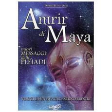 Amrir di Maya. Nuovi messaggi dalle Pleiadi