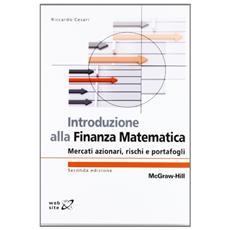 Introduzione alla finanza matematica. Mercati azionari, rischi e portafogli