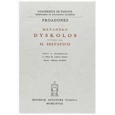 Dyskolos, ovvero sia il selvatico