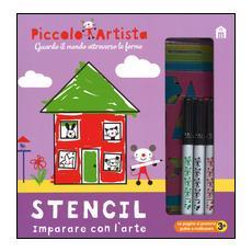 Stencil. Imparare con l'arte. Piccolo artista. Con gadget