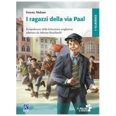 Ferenc Molnár - I Ragazzi Della Via Pal