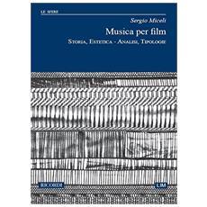 Musica per film. Storia estetica analisi tipologie