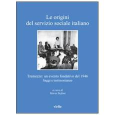 Le origini del servizio sociale italiano. Tremezzo: un evento fondativo del 1946. Saggi e testimonianze