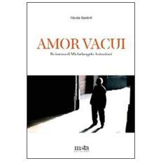 Amor vacui. Il cinema di Michelangelo Antonioni